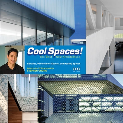 Cool Spaces!: The Best New Architecture - Chung, Stephen