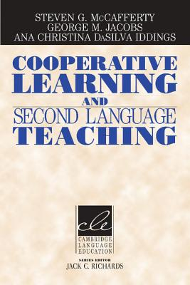 Cooperative Learning and Second Language Teaching - McCafferty, Steven G (Editor)