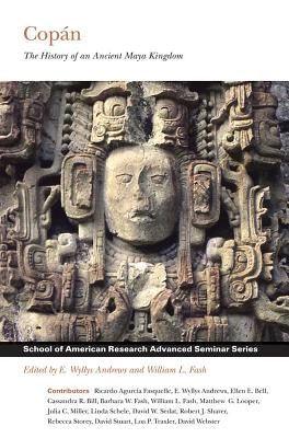 Copán: The History of an Ancient Maya Kingdom - Andrews, E Wyllys (Editor), and Fash, William L (Editor)
