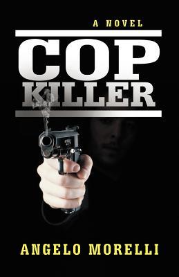 Cop Killer - Morelli, Angelo