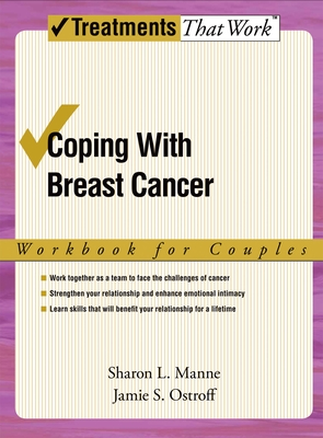 Coping with Breast Cancer: Workbook for Couples - Manne, Sharon L, and Ostroff, Jamie S