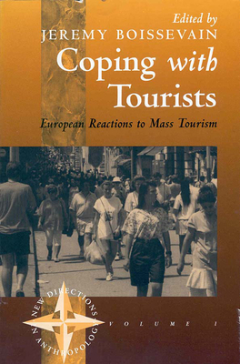 Coping with Tourists: European Reactions to Mass Tourism - Boissevain, Jeremy (Editor)