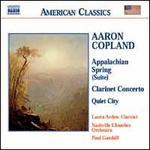Copland: Appalachian Spring Suite; Clarinet Concerto; Quiet City