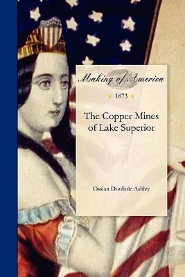 Copper Mines of Lake Superior - Ossian Doolittle Ashley, and Ashley, Ossian