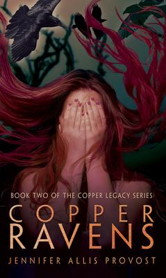 Copper Ravens - Provost, Jennifer Allis