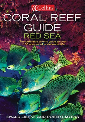 Coral Reef Guide Red Sea - Lieske, Ewald, and Myers, Robert