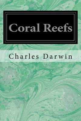 Coral Reefs - Darwin, Charles, Professor