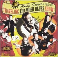 Corky Siegel's Traveling Chamber Blues Show! - Corky Siegel's Chamber Blues