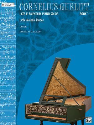 Cornelius Gurlitt, Book 1: Little Melodic Etudes Opus 187 - Lew, Gail (Editor)