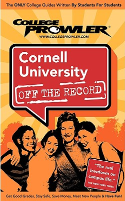 Cornell University Off the Record - Striker, Oliver, and Adelmann, Maria, and Burns, Adam (Editor)