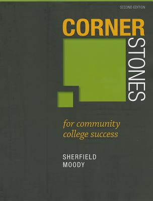 Cornerstones for Community College Success - Sherfield, Robert M., and Moody, Patricia G.