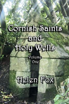 Cornish Saints and Holy Wells: Volume 1 - Fox, Helen (Photographer)