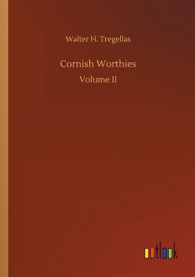 Cornish Worthies - Tregellas, Walter H