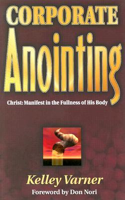 Corporate Anointing - Varner, Kelley, Dr.