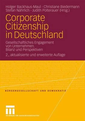 Corporate Citizenship in Deutschland: Gesellschaftliches Engagement Von Unternehmen. Bilanz Und Perspektiven - Backhaus-Maul, Holger (Editor), and Biedermann, Christiane (Editor), and Nahrlich, Stefan (Editor)