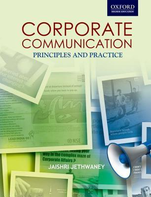 Corporate Communications: Corporate Communications: Principles and Practices - Jethwaney, Jaishri