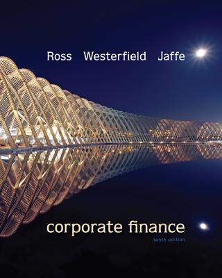 Corporate Finance - Ross, Stephen A, Professor, and Westerfield, Randolph, and Jaffe, Jeffrey
