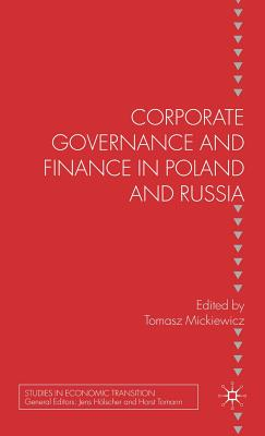 Corporate Governance and Finance in Poland and Russia - Mickiewicz, T (Editor)