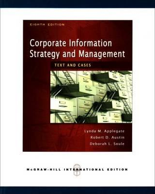 Corporate Information Strategy and Management: Text and Cases (Int'l Ed) - Applegate, Lynda, and Austin, Robert, and Soule, Deborah
