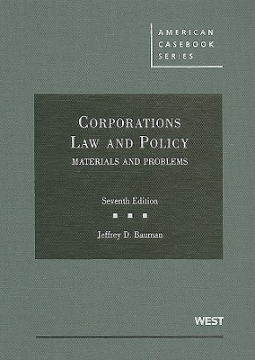 Corporations Law and Policy: Materials and Problems - Bauman, Jeffrey D