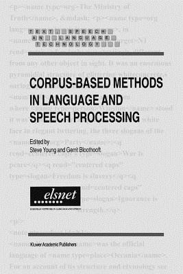Corpus-Based Methods in Language and Speech Processing - Young, Steve (Editor), and Bloothooft, Gerrit (Editor)