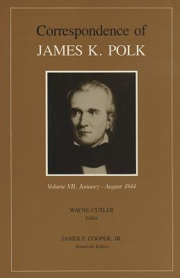 Corr James K Polk Vol 7: James K - Polk, James K