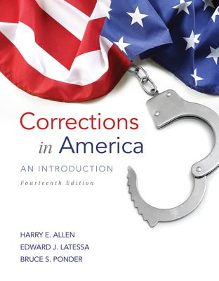Corrections in America: An Introduction - Allen, Harry E., and Latessa, Edward J., and Ponder, Bruce S.
