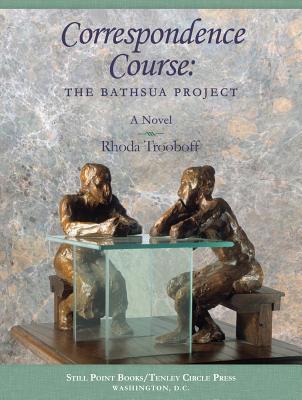 Correspondence Course: The Bathsua Project - Trooboff, Rhoda