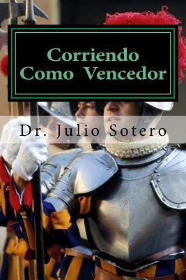 Corriendo Como Vencedor - Sotero Dr, Julio