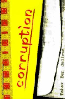 Corruption: The Case for International Regulation - Jelloun, Tahar Ben, and Volk, Carol, Professor (Translated by)