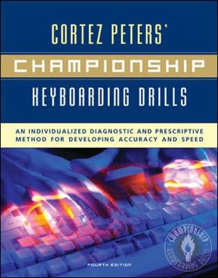 Cortez Peters' Championship Keyboarding Drills: An Individualized Diagnostic and Prescriptive Method for Developing Accuracy and Speed - Peters, Cortez