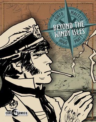 Corto Maltese: Beyond the Windy Isles - Pratt, Hugo