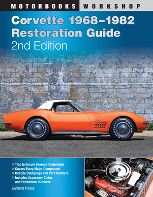 Corvette 1968-1982 Restoration Guide, 2nd Edition - Price, Richard