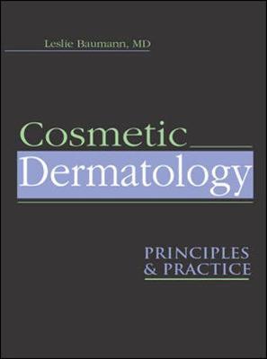 Cosmetic Dermatology: Principles and Practice - Baumann, Leslie, M.D., and Weisberg, Edmund, and Baumann Leslie