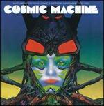 Cosmic Machine: A Voyage Across French Cosmic & Electronic Avant-Garde 1970-1980