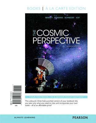 Cosmic Perspective, The, Books a la Carte Plus Masteringastronomy with Pearson Etext -- Access Card Package - Bennett, Jeffrey O, and Donahue, Megan O, and Schneider, Nicholas, Msgr.