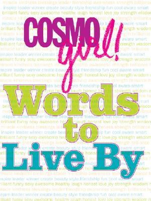 Cosmogirl! Words to Live by - CosmoGirl! (Editor)