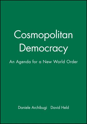 Cosmopolitan Democracy - Archibugi, Daniele (Editor), and Held, David, Prof. (Editor)