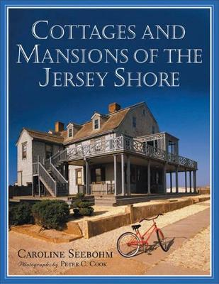 Cottages and Mansions of the Jersey Shore - Seebohm, Caroline, and Cook, Peter