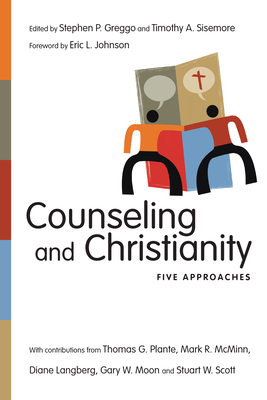 Counseling and Christianity: Five Approaches - Greggo, Stephen P (Editor)