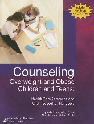Counseling Overweight Children and Teens: Health Care Reference and Client Education Handouts - Mullen, Thomas