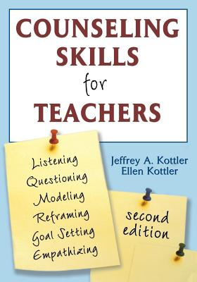 Counseling Skills for Teachers - Kottler, Jeffrey a, and Kottler, Ellen, Ms.