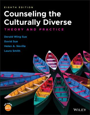 Counseling the Culturally Diverse: Theory and Practice - Sue, Derald Wing, and Sue, David, and Neville, Helen A