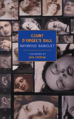Count D'Orgel's Ball - Radiguet, Raymond, and Cocteau, Jean (Foreword by), and Cancogni, Annapaola (Translated by)