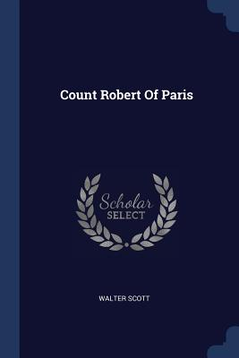 Count Robert of Paris - Scott, Walter, Sir
