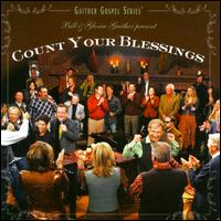 Count Your Blessings - Bill & Gloria Gaither & Their Homecoming Friends