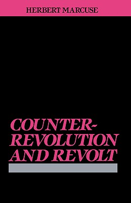Counterrevolution and Revolt - Marcuse, Herbert, Professor