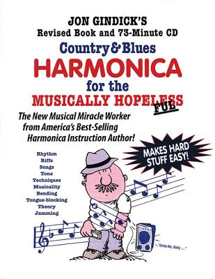 Country & Blues Harmonica for the Musically Hopeless: Revised Book and 73-Minute CD - Gindick, Jon