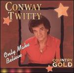 Country Gold: Only Make Believe