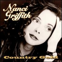 Country Gold - Nanci Griffith